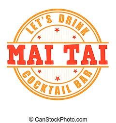 Mai Tai cocktail stamp - Mai Tai cocktail grunge rubber...