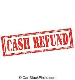 Cash Refund - Grunge rubber stamp with text Cash...