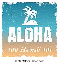 Vector aloha with hot beach colors, retro background. Rough...