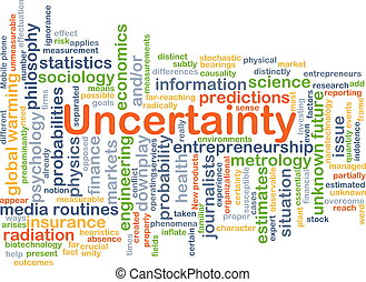 Uncertainty background concept - Background concept...