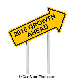 Growth ahead in 2016 - 2016 growth ahead road sign, 3d...
