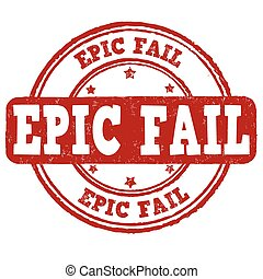 Epic fail stamp - Epic fail grunge rubber stamp on white...