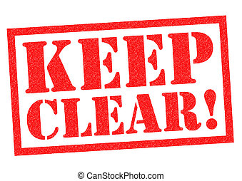 KEEP CLEAR! red Rubber Stamp over a white background.