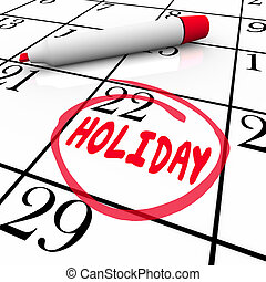 Holiday Calendar Day Date Circled Vacation Break Reminder -...