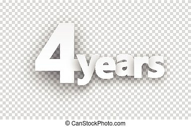 Four years paper sign. - Four years paper sign over cells....