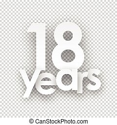 Eighteen years paper sign. - Eighteen years paper sign over...