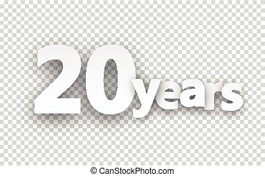 Twenty years paper sign. - Twenty years paper sign over...