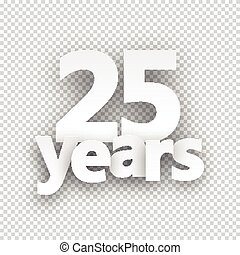Twenty five years paper sign - Twenty five years paper sign...