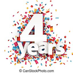 Four years paper confetti sign. - Four years paper sign over...