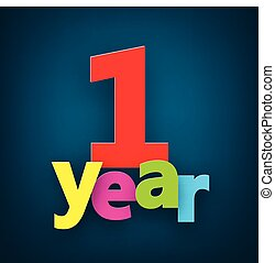 one year paper sign. - one year paper colorful sign over...
