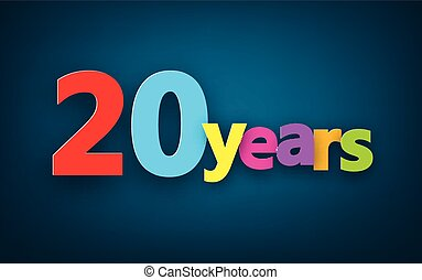 Twenty years paper sign - Twenty years paper colorful sign...