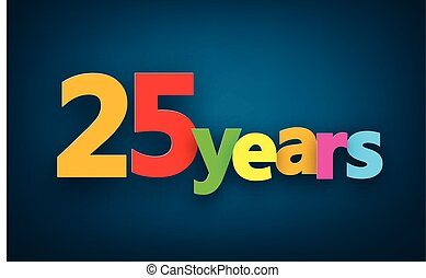 Twenty five years paper sign - Twenty five years paper...