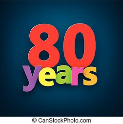 Eighty years paper sign. - Eighty years paper colorful sign...