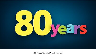 Eighty years paper sign - Eighty years paper colorful sign...