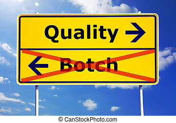 quality or botch business concept with yellow road sign...