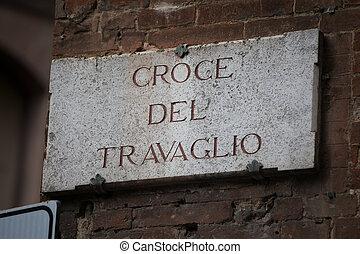 Croce del Travaglio in Siena - The streetsign of Via Croce...