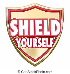Shield Yourself Precaution Prevention Safety Security -...