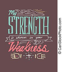 My Strenght is shown in your weakne - Hand drawn vector...