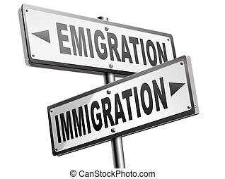 Immigration or emigration - immigration or emigration...