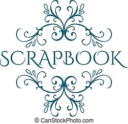 Scrapbook. Calligraphic vintage design element.
