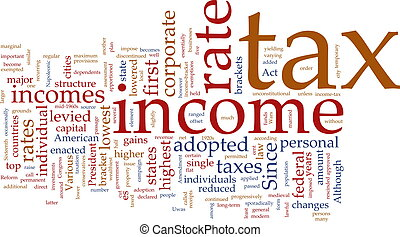 Income tax word cloud - Word cloud concept illustration of...