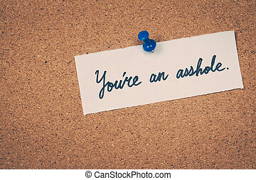You're, an, asshole