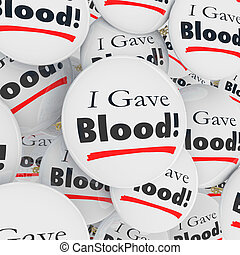 I Gave Blood Buttons Pins Donor Thank You Message - I Gave...