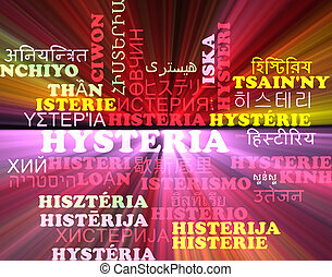 Hysteria multilanguage wordcloud background concept glowing...