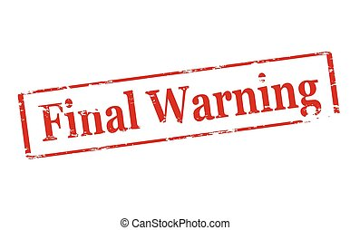 Final warning - Rubber stamp with text final warning inside,...