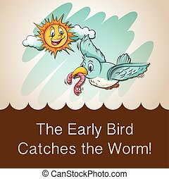 Idiom saying the early bird catches the worm