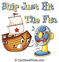 Idiom - English saying ship just hit the fan