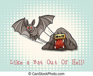 Idiom saying like a bat out of hell