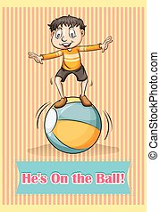 Idiom - English idiom he is on the ball