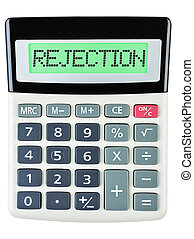 Calculator with REJECTION on display on white background