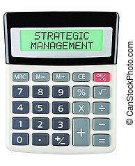 Calculator with STRATEGIC MANAGEMENT on display isolated on...
