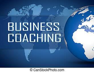 Business Coaching concept with globe on blue world map...