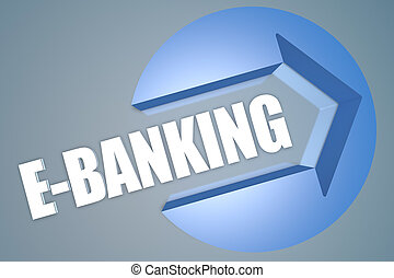 E-Banking - text 3d render illustration concept with a arrow...