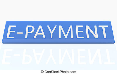 E-Payment - 3d render blue box with text on it on white...