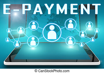 E-Payment - text illustration with social icons and tablet...