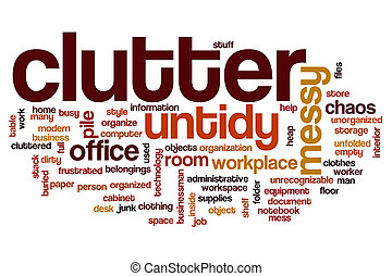 Clutter word cloud concept - Clutter word cloud