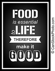 Quote Typographical Background - Food is essential to life...