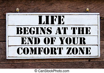 Inspirational message - Life Begins At The End Of Your...