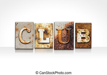 Club Letterpress Concept Isolated on White - The word CLUB...