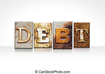 """Debt Letterpress Concept Isolated on White - The word """"DEBT""""..."""