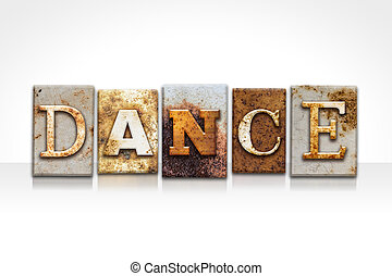 Dance Letterpress Concept Isolated on White - The word...
