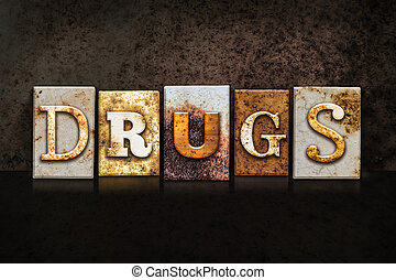 Drugs Letterpress Concept on Dark Background - The word...