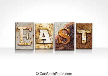 "East Letterpress Concept Isolated - The word ""EAST"" written..."