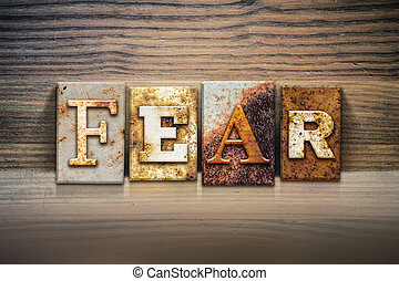 Fear Concept Letterpress Theme - The word FEAR written in...