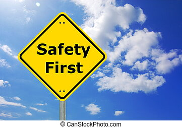 safety first sign and copyspace for text message...