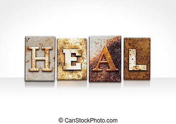 Heal Letterpress Concept Isolated on White - The word HEAL...